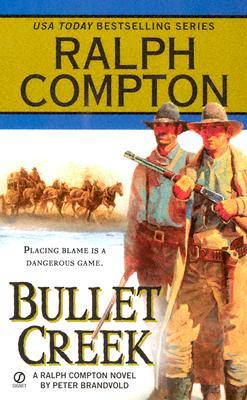 Bullet Creek By Brandvold, Peter/ Compton, Ralph