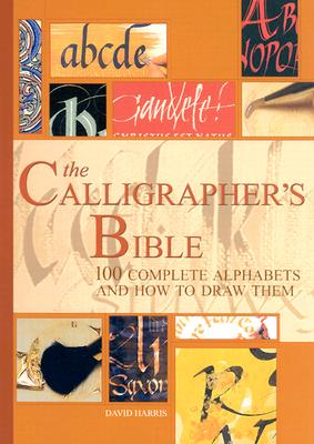 The Calligrapher's Bible By Harris, David/ Mehigan, Janet/ Mehigan, Janet (CON)